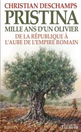Rome Pristina 1000 ans d'une olivier christian deschamps roman roman antique