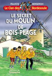 Clan des Bordesoule Secret du Moulin de Bois-Plage