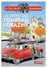 Clan des Bordesoule Secret du tombeau d'Obazine