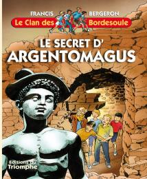 Clan des Bordesoule Secret d'Argentomagus