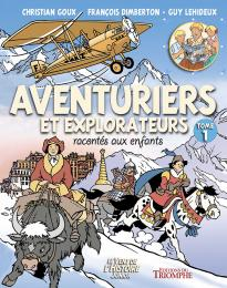 aventuriers explorateurs racontés aux enfants christian goux guy lehideux