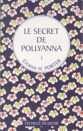 le secret de Pollyanna tome 1 Eleanor H. Porter