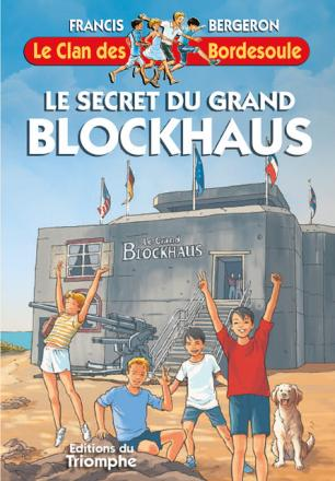 le clan des bordesoule le secret du grand blockhaus francis bergeron