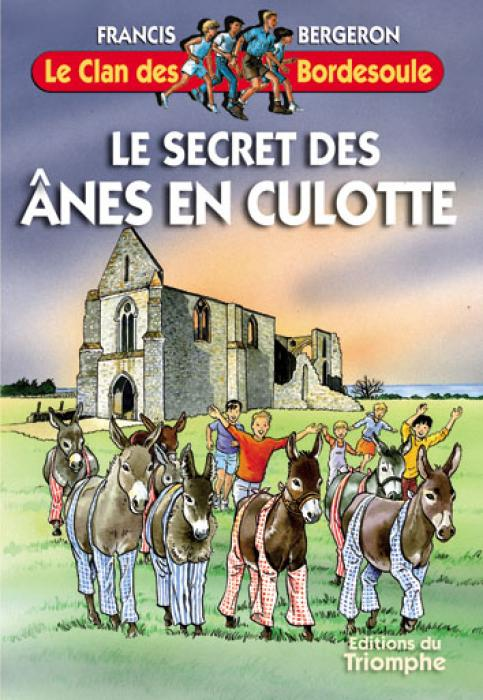 Clan des Bordesoule Secret des ânes en culotte