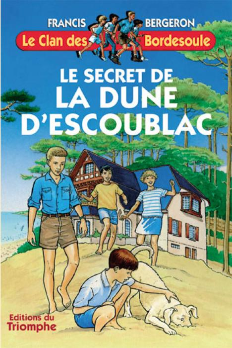 Clan des Bordesoule Secret de la dune d'Escoublac